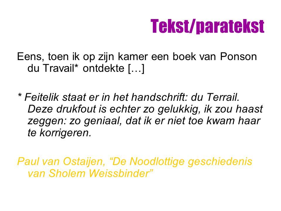Tekst/paratekst Eens, toen ik op zijn kamer een boek van Ponson du Travail* ontdekte […]
